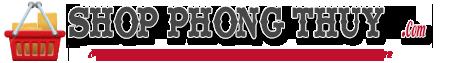 Shop Phong Thủy – Cửa Hàng Phong Thủy  – Cửa Hàng Vật Phẩm Phong Thủy